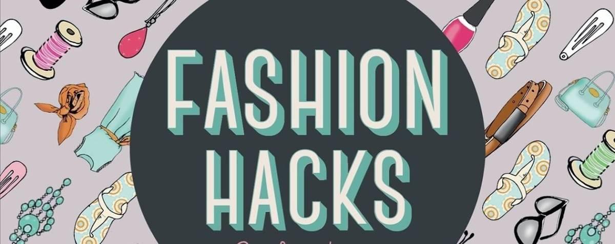 10 Fashion Hacks Every Girl ShouldKnow